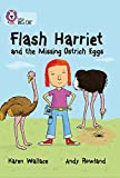 Wallace, Karen: Flash Harriet and the Missing Ostrich Eggs: Ruby/Band 14 (Collins Big Cat)