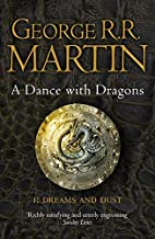 A Dance With Dragons: Part 1 Dreams and Dust…