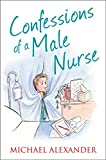 Alexander, Michael: Confessions of a Male Nurse (The Confessions Series)