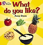 What Do You Like? by Anna Owen