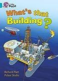 Platt, Richard: What's That Building?: Band 7/ Turquoise (Collins Big Cat)