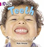 Arnold, Nick: Teeth: Pink A/ Band 1A (Collins Big Cat)