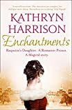 Harrison, Kathryn: Enchantments: A Novel. Kathryn Harrison