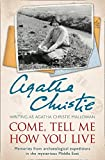 Agatha Christie: Come Tell Me How You Live Pb