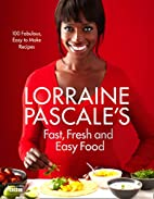 Lorraine Pascale's Fast, Fresh and Easy…