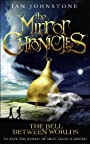 The Bell Between Worlds (The Mirror Chronicles, Book 1) - Ian Johnstone