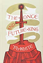 The Once and Future King, Including The Book…