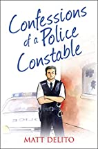 Confessions of a Police Constable…