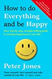 Jones, Peter: How to Do Everything and Be Happy