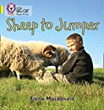 MacDonald, Fiona: Sheep to Jumper: Band 3/Yellow (Collins Big Cat Phonics)