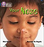 Arnold, Nick: Your Nose: Band 4/Blue (Collins Big Cat Phonics)
