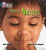 Arnold, Nick: Your Nose: Band 4/Blue (Collins Big Cat Phonics)