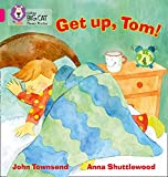 Townsend, John: Get Up, Tom!: Band 1B/Pink (Collins Big Cat Phonics)