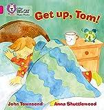 Townsend, John: Get Up, Tom!: Band 1B/Pink (Collins Big Cat Phonics)