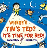 Whybrow, Ian: Where's Tim's Ted? It's Time for Bed!