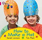 How to Make a Hat (Collins Big Cat, Pink…