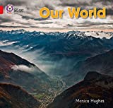 Hughes, Monica: Our World: Red B/ Band 2B (Collins Big Cat)