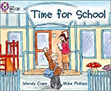 Cope, Wendy: Time for School: Yellow/ Band 3 (Collins Big Cat)