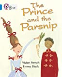 French, Vivian: The Prince and the Parsnip: Blue/ Band 4 (Collins Big Cat)