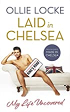 Laid in Chelsea: My Life Uncovered by Ollie…