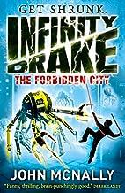 The Forbidden City (Infinity Drake) by John…