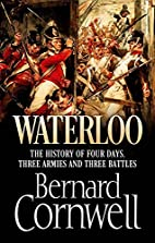 Waterloo The History of Four Days, Three…