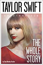 Taylor Swift: The Whole Story by Chas…