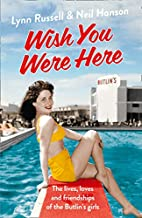 Wish You Were Here: The Lives, Loves and…