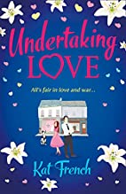 Undertaking Love by Kat French