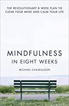 Mindfulness in Eight Weeks: The…