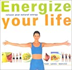 Energize Your Life: Release Your Natural…