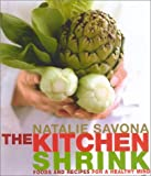 Natalie Savona: The Kitchen Shrink: Foods and Recipes for a Healthy Mind
