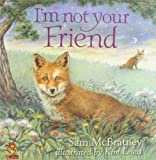 McBratney, Sam: I Am Not Your Friend