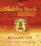 Too, Lillian: Buddha Book: Buddhas, Blessings, Prayers and Rituals to Grant You Love, Wisdom, and Healing