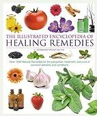 Illustrated Encyclopedia of Healing Remedies…