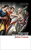 Shakespeare, William: Julius Caesar (Collins Classics)