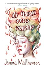 Of Things Gone Astray by Janina Matthewson