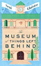 The Museum of Things Left Behind by Seni…