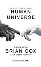 Human Universe by Professor Brian Cox