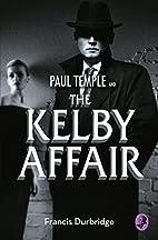 Paul Temple and the Kelby Affair (A Paul…