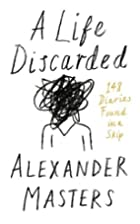A Life Discarded: 148 Diaries Found in the…