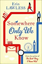 Somewhere Only We Know: The perfect love…