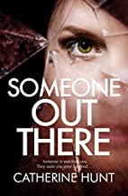 Someone Out There by Catherine; Hunt