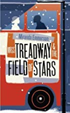 Miss Treadway & the Field of Stars by…