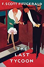 The Love of The Last Tycoon: A Western by F.…