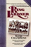 Lardner, Ring: Some Champions