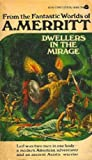 Merritt, A.: Dwellers in the Mirage