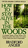 How to Stay Alive in the Woods - Bradford Angier