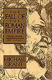 Michael Grant: The Fall of the Roman Empire