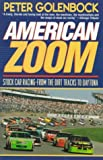 Golenbock, Peter: American Zoom: Stock Car Racing - From the Dirt Tracks to Daytona